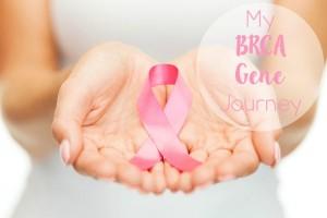 My BRCA Gene Journey