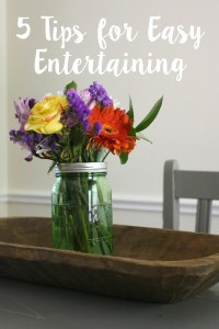 5 Tips to Easy Entertaining