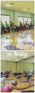 Mom Friendly Fitness Programs in Austin