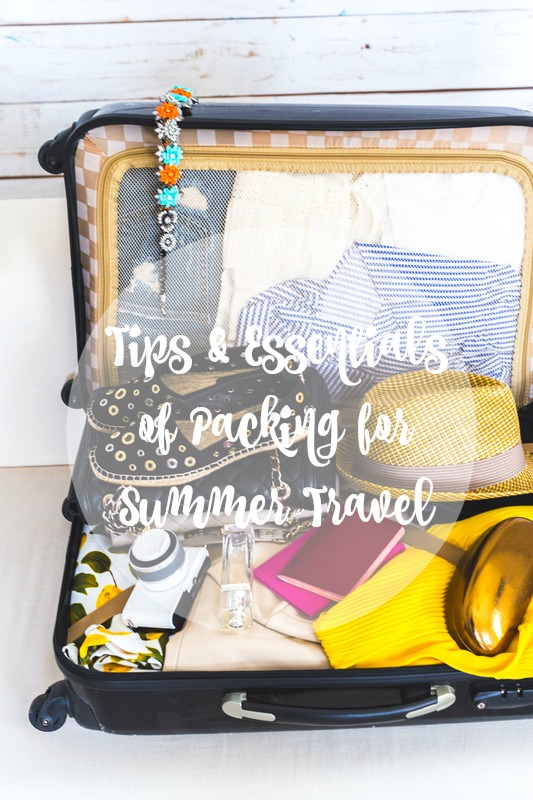 Tips and Essentials of Packing for Summer Travel // Life Anchored