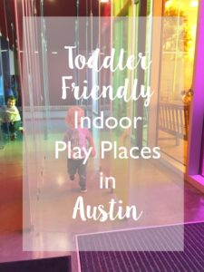 Toddler Friendly Indoor Play Places in Austin
