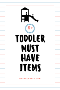 5+Toddler Must Have Items