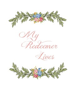 My Redeemer Lives Easter Printable // Life Anchored