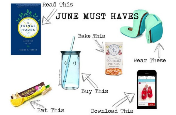 June Must Haves // Life Anchored