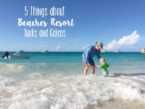 Beaches Resorts Turks and Caicos // Life Anchored #beachesmom