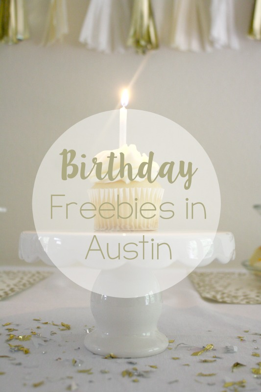 Birthday Freebies in Austin // Life Anchored