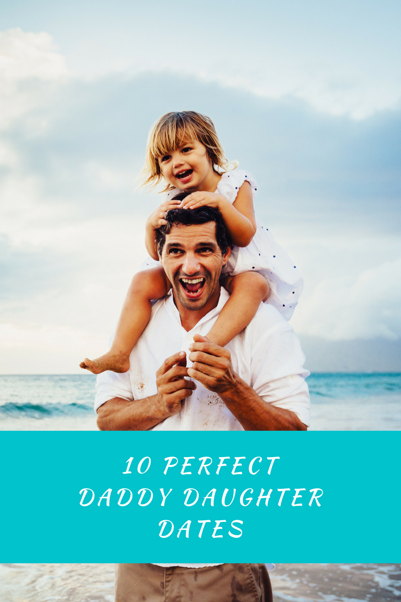 10 Perfect Daddy Daughter Dates // Life Anchored