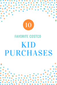 Favorite Costco Kid Purchases