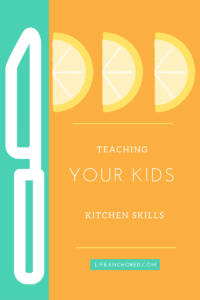 Teaching Your Kids Kitchen Skills // Life Anchored