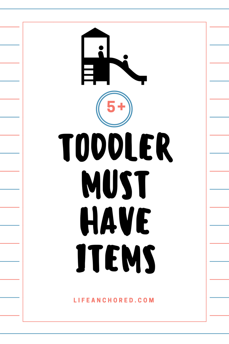 5+ Toddler must have items // Life Anchored