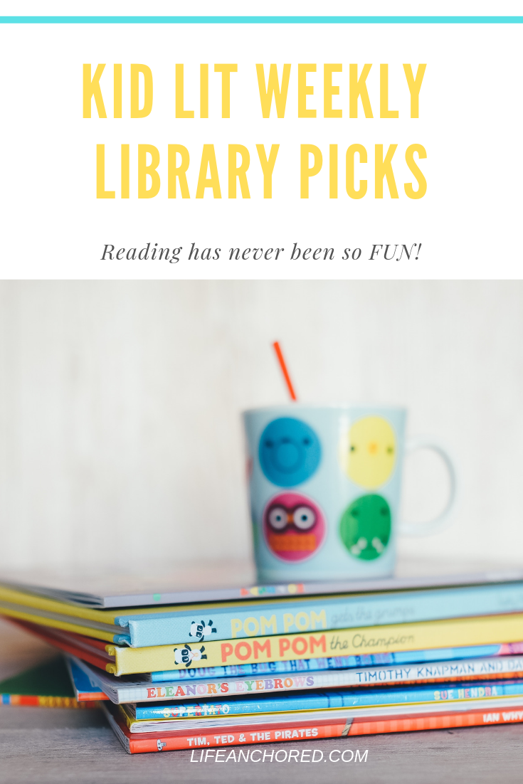 KID LIT WEEKLY Library Picks // Life Anchored