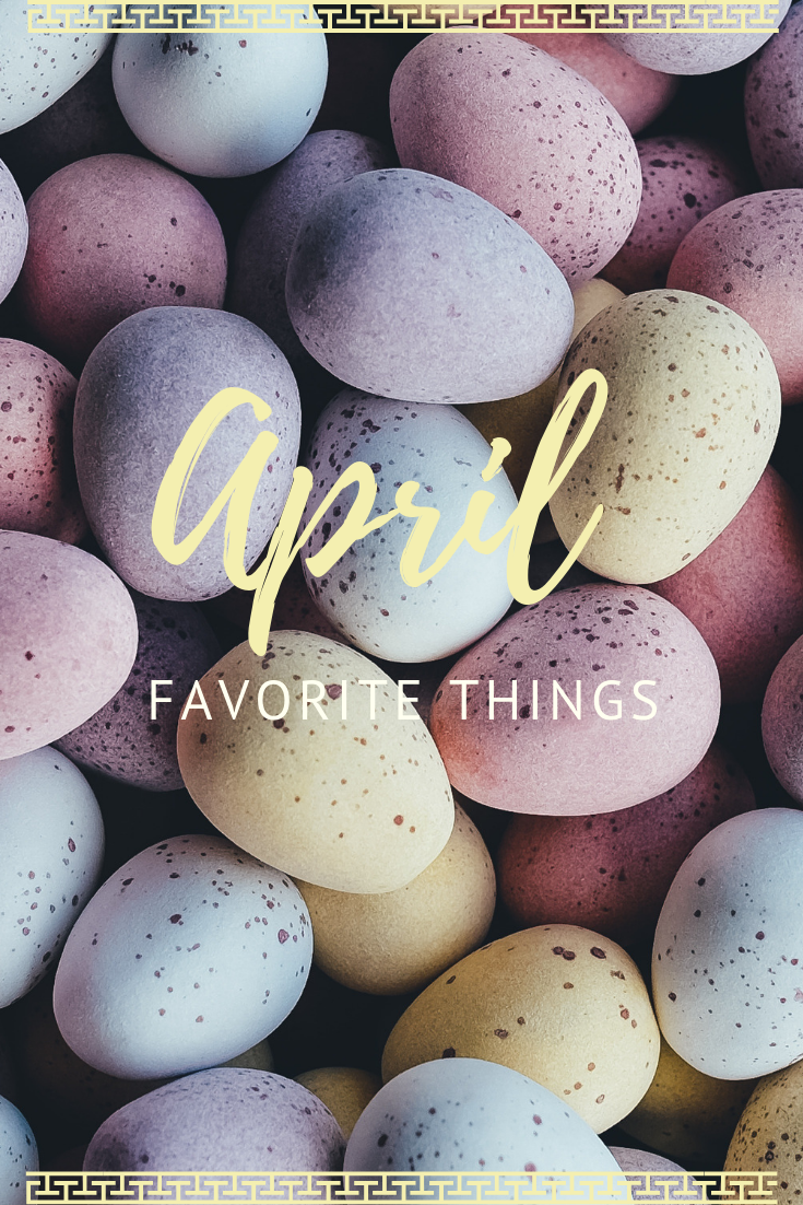 April Favorite Things // Life Anchored