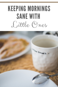 Keeping Mornings Sane With Little Ones // Life Anchored AD