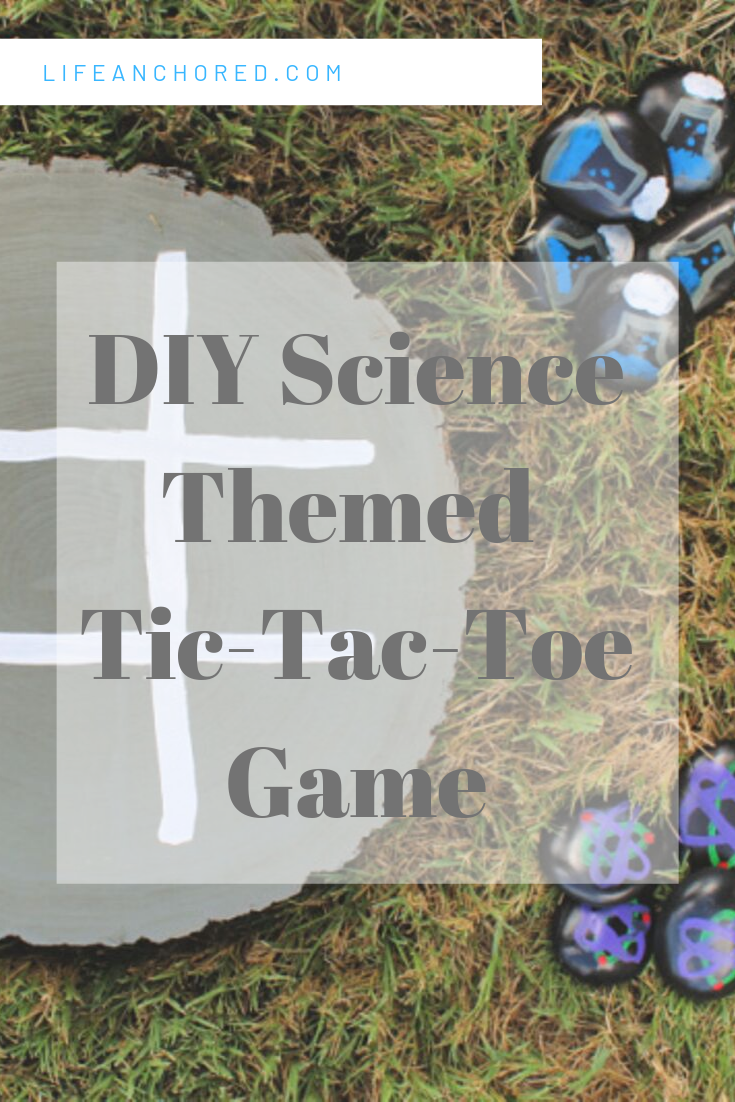 Science Themed DIY Tic-Tac-Toe Board // Life Anchored #AD